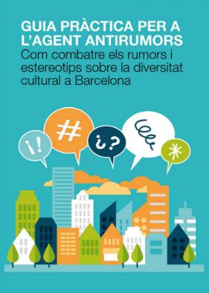 Publicación de la nueva 'Guia Pràctica de l'Agent Antirumors. Com combatre els rumors i estereotips sobre la diversitat cultural a Barcelona'